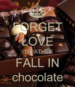 forget-love-i-d-rather-fall-in-chocolate
